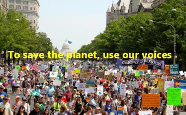 To save the planet, use our voices